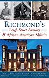 Richmond's Leigh Street Armory & African American Militia
