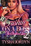 Crushin' On A Boss 2: The Streets Or Love (Volume 2)