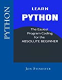Python: Learn the Easiest Program Coding for the Absolute Beginner (Computer Coding for Begi...