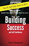 Building Success and Self Confidence: The Ultimate Guide to Success and Self Confidence