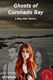 Ghosts of Coronado Bay: A Maya Blair Mystery (The Maya Blair Mysteries) (Volume 1)