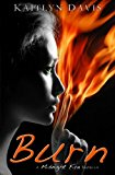 Burn (Midnight Fire) (Volume 5)