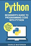 Python: Beginner's Guide to Programming Code with Python (Python, Java, JavaScript, Code, Pr...