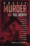 MOSTLY MURDER: Till Death: a mystery anthology (Volume 1)
