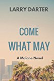 Come What May (The Malone Novels) (Volume 1)