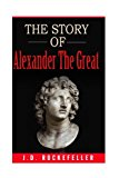 The Story of Alexander the Great (J.D. Rockefeller's Book Club)