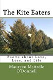 The Kite Eaters: Poems About Love, Loss and Life