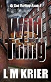 Wild Thing (DI Ted Darling) (Volume 6)