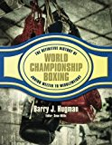 The Definitive History of World Championship Boxing: Junior Welter to Middleweight (Volume 3)