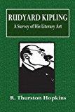 Rudyard Kipling: A Survey of His Literary Art