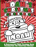 Noah's Christmas Coloring Book: A Personalized Name Coloring Book Celebrating the Christmas ...