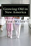 Growing Old in the New America
