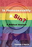 Is Homosexuality a Sin?: A Biblical Answer