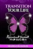 Transition Your Life: Inspirational Guidance Through Uplifting Quotes