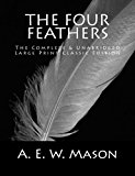 The Four Feathers The Complete & Unabridged Large Print Classic Edition