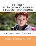 Frindle by Andrew Clements Student Workbook: Lessons on Demand