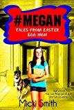 #Megan: Tales from Easter Egg High (Volume 1)