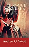 The Rogue Sorcerer: The Caldronian Guild : Book 2 (Volume 2)