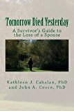 Tomorrow Died Yesterday: A Survivor's Guide to the Loss of a Spouse