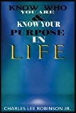 Know who you are and Know your purpose in Life