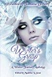 Winter's Grasp: A Winter Fantasy Anthology