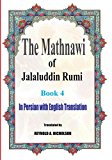 The Mathnawi of Jalaluddin Rumi: Book 4: In Persian with English Translation (Volume 4)