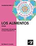 Los Alimentos: Coleccion Kaleidoscopio 2 (Elementary Spanish Kaleidoscope Series) (Volume 2)