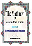 The Mathnawi of Jalaluddin Rumi: Book 5: In Persian with English Translation (Volume 5)