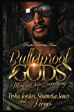 Bulletproof Gods: Money over Everything