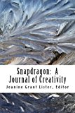 Snapdragon: Issue 2, Number 2: A Journal of Creativity (Snapdragon: A Journal of Creativity)...