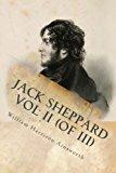 Jack Sheppard Vol II (of III)