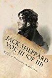 Jack Sheppard Vol III (of III)
