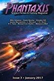 Phantaxis January 2017: Science Fiction & Fantasy Magazine (Volume 3)