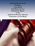 Federal Judicial Center National,  Case-Based  Civil Rules Survey: Preliminary Report  to th...