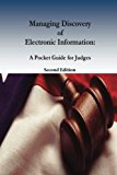 Managing Discovery of Electronic Information: A Pocket Guide for Judges