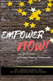 Empower Now: True Stories from 14 Young Minority Professionals (Volume 1)