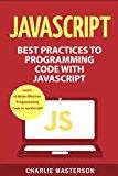 JavaScript: Best Practices to Programming Code with JavaScript (JavaScript, Java, Python, Co...