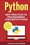 Python: Best Practices to Programming Code with Python (Python, Java, JavaScript, Code, Prog...