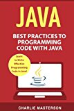 Java: Best Practices to Programming Code with Java (Java, JavaScript, Python, Code, Programm...