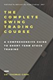 The Complete Swing Trading Course: A comprehensive Guide to Short-Term Stock Trading