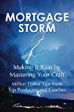 Mortgage Storm: Making It Rain By Mastering Your Craft