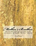 Mother's Brother: The Further Dangerous and Erotic Adventure of Frank
