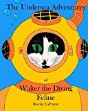 The Undersea Adventures of Walter the Diving Feline