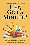 Hey, Got A Minute?: Short Stories & Quick Reads