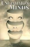 UnCommon Minds: A Collection of AIs, Dreamwalkers, and other Psychic Mysteries (UnCommon Ant...