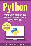 Python: Tips and Tricks to Programming Code with Python (Python, Java, JavaScript, Code, Pro...