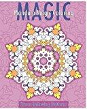 Mandala Magic Coloring Book (Stress Relieving Patterns)