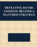 Defeating David: Looking Beyond a Matched Strategy