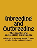 Inbreeding and Outbreeding: The Genetic and Sociological Significance