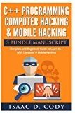C++ and Computer Hacking & Mobile Hacking 3 Bundle Manuscript  Beginners Guide to Learn C++ ...